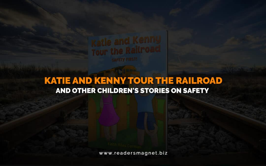 Katie and Kenny Tour the Railroad and Other Children's Stories on Safety