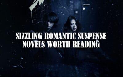 Sizzling Romantic Suspense Novels Worth Reading