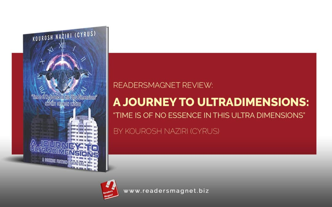 A Journey to UltraDimensions Time Is of No Essence In this Ultra Dimensions by Kourosh Naziri banner