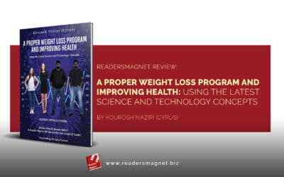 ReadersMagnet Review: A Proper Weight Loss Program and Improving Health: Using the Latest Science and Technology Concepts by Kourosh Naziri (Cyrus)