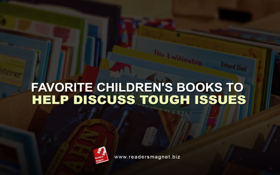 Favorite Children's Books to Help Discuss Tough Issues