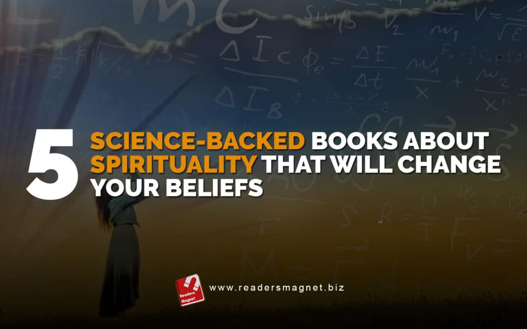 Five Science-Backed Books About Spirituality That Will Change Your Beliefs