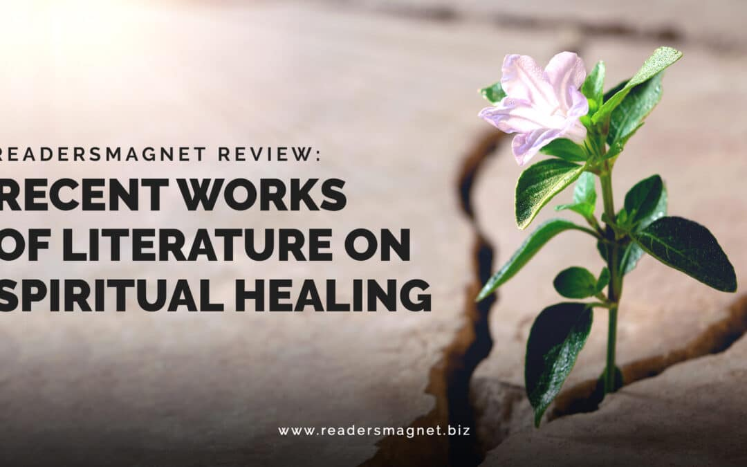 ReadersMagnet Review: Recent Works of Literature on Spiritual Healing