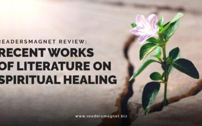 ReadersMagnet Review: Recent Works of Literature on Spiritual Healing
