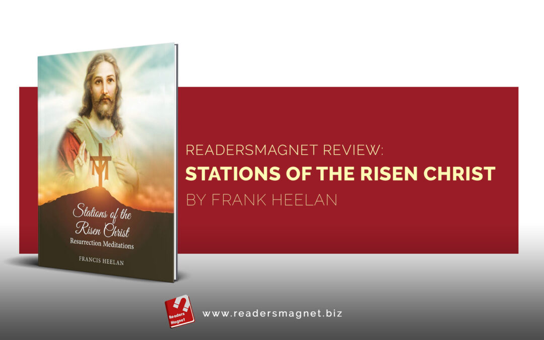 ReadersMagnet Review: Stations of the Risen Christ by Frank Heelan