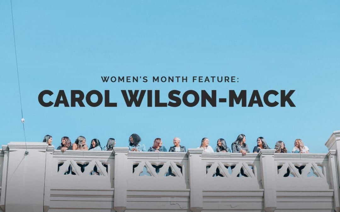 Women's Month Feature: Carol Wilson-Mack