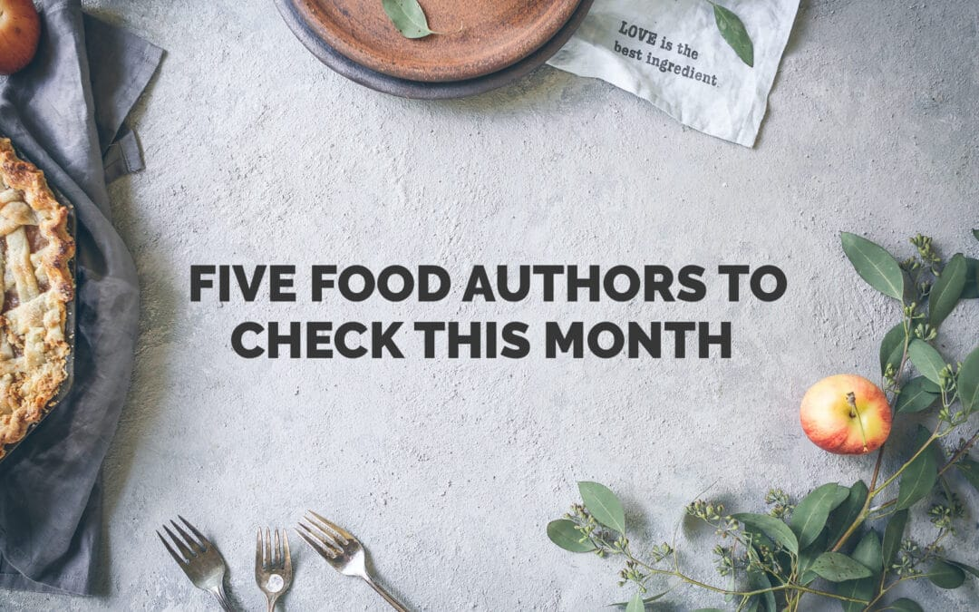 Five Female Food Authors to Check This March