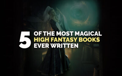 Five of the Most Magical High Fantasy Book Ever Written