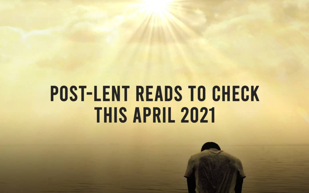 Post Lent Reads to Check This April 2021 yellow banner+man