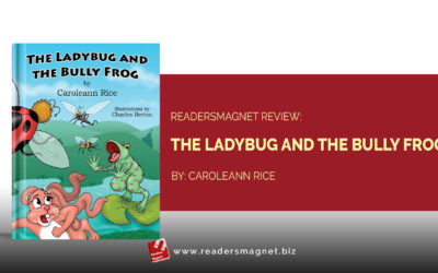 ReadersMagnet Review: The Ladybug and the Bully Frog by Caroleann Rice
