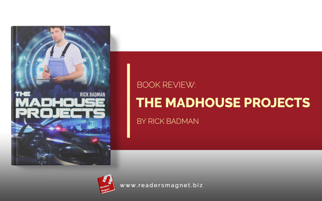 Book Review: The Madhouse Projects by Rick Badman