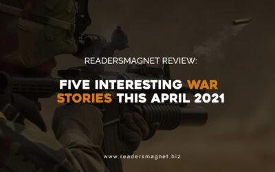 ReadersMagnet Review: Five Interesting War Stories this April 2021