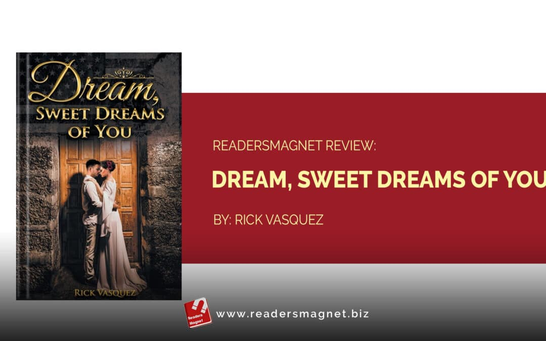 Dream,-Sweet-Dreams-of-You-by-Rick-Vasquez banner