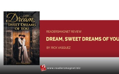 ReadersMagnet Review: Dream, Sweet Dreams of You by Rick Vasquez