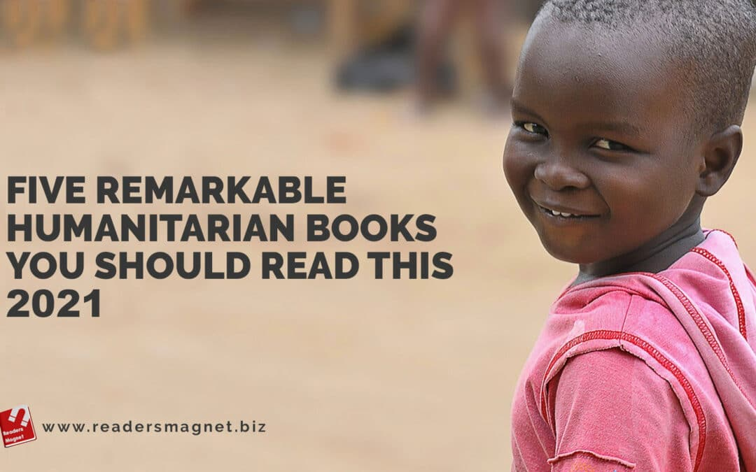 Five Remarkable Humanitarian Books You Should Read This 2021
