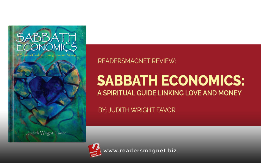 ReadersMagnet Review: Sabbath Economics: A Spiritual Guide Linking Love and Money by Judith Wright Favor