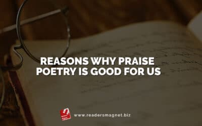 Reasons Why Praise Poetry is Good for Us