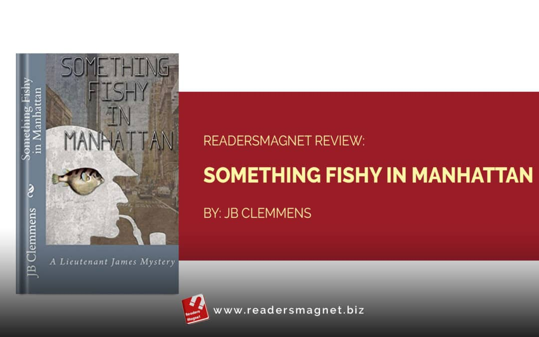 ReadersMagnet Review: Something Fishy in Manhattan by JB Clemmens