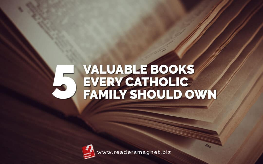 5 Valuable Books Every Catholic Family Should Own