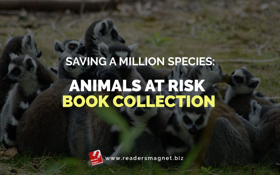 Saving a Million Species: Animals at Risk Book Collection