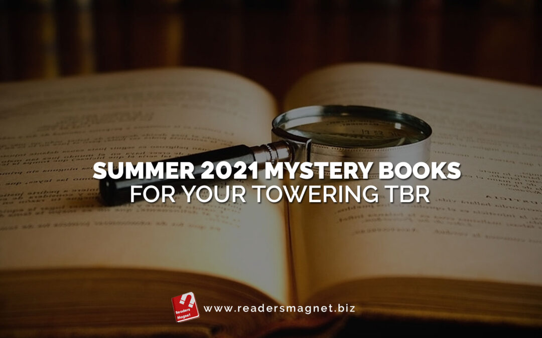 Summer 2021 Mystery Books for Your Towering TBR