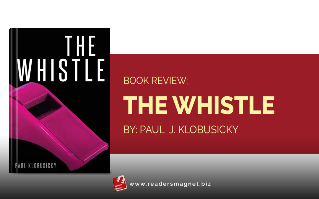 Book Review: The Whistle by Paul J. Klobusicky