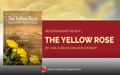ReadersMagnet Review: The Yellow Rose by Carl R. Brush and Bob Stewart