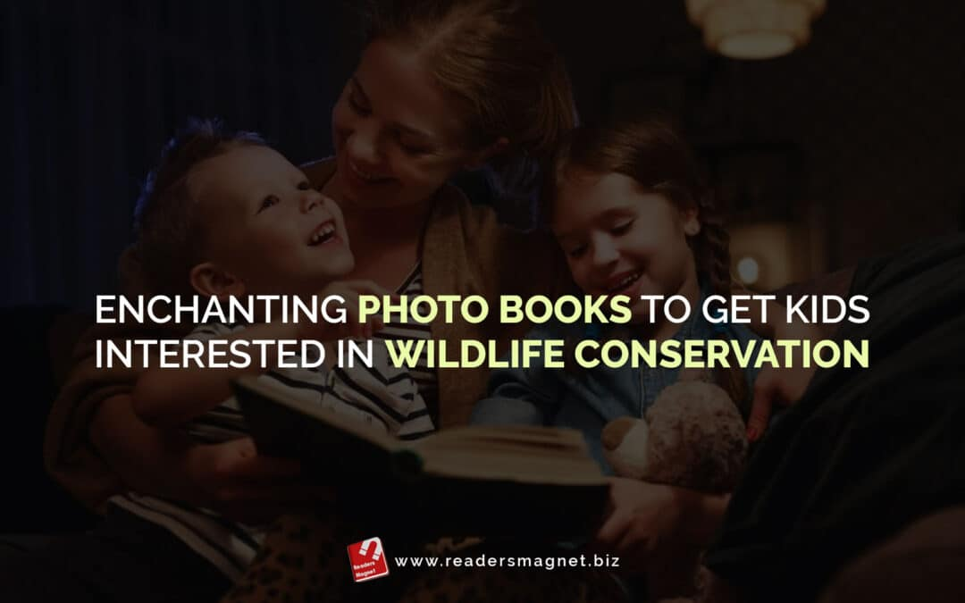 Enchanting Photo Books to Get Kids Interested in Wildlife Conservation