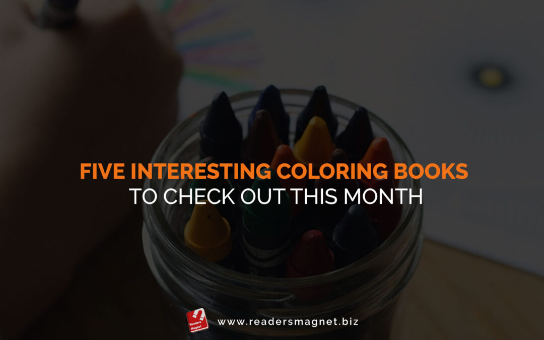 Five-Interesting-Coloring-Books-to-Check-Out-This-Month banner