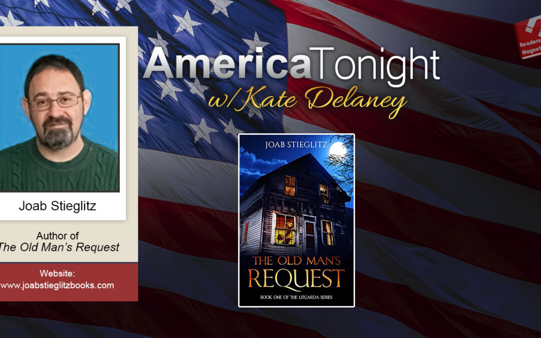 ReadersMagnet Review: America Tonight with kate Delaney featuring Joab Stieglitz