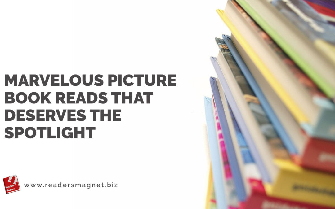 Marvelous Picture Book Reads That Deserves the Spotlight