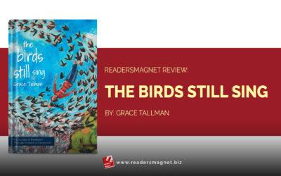 ReadersMagnet Review: The Birds Still Sing by Grace Tallman