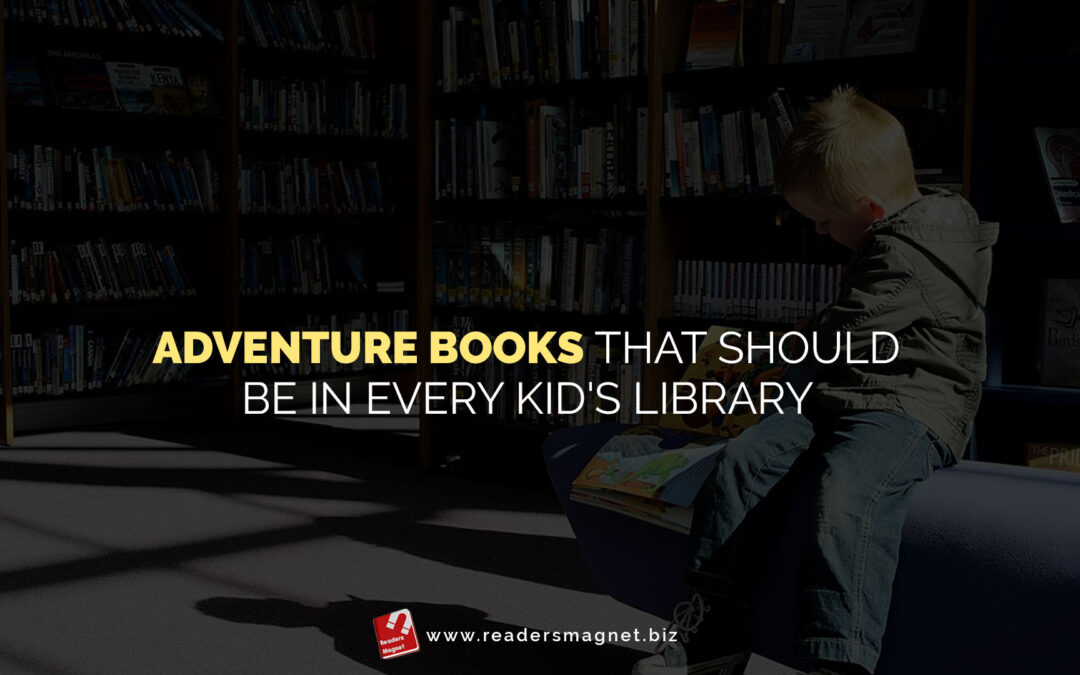 Adventure Books That Should Be In Every Kid's Library