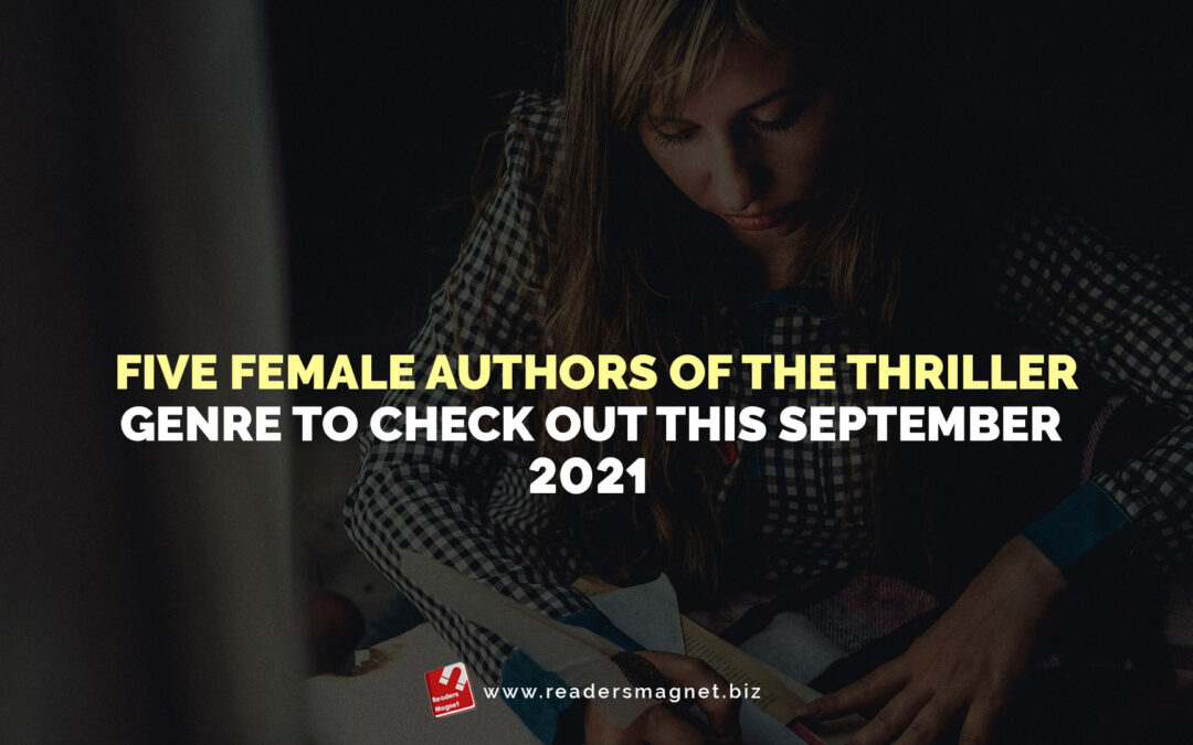 Five Female Authors of the Thriller Genre to Check Out this September 2021