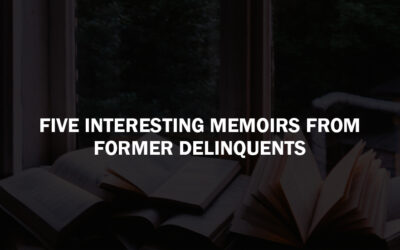 Five Interesting Memoirs from Former Delinquents