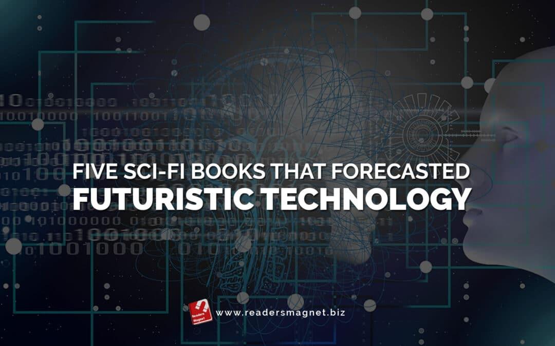 Five Sci-Fi Books that Forecasted Futuristic Technology