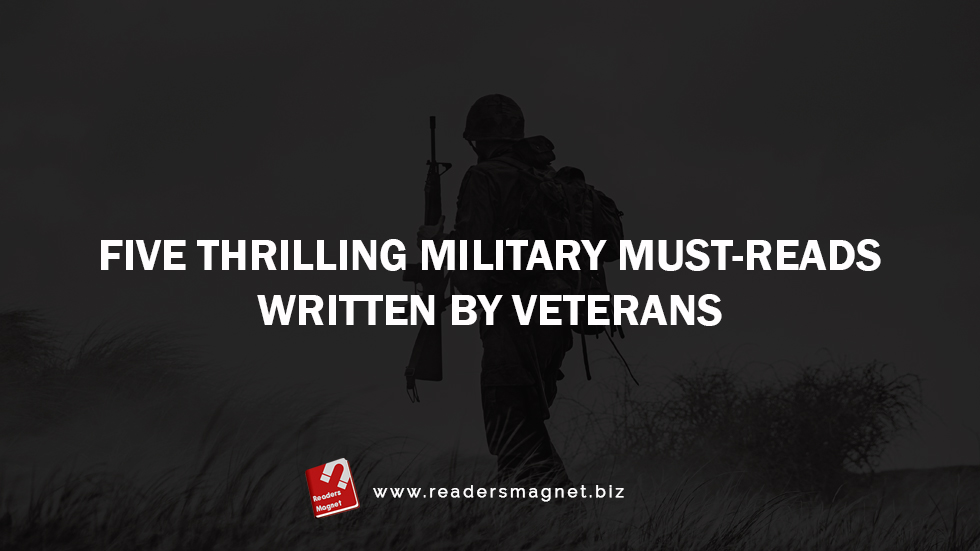Thrilling Military Must-Reads Written by Veterans