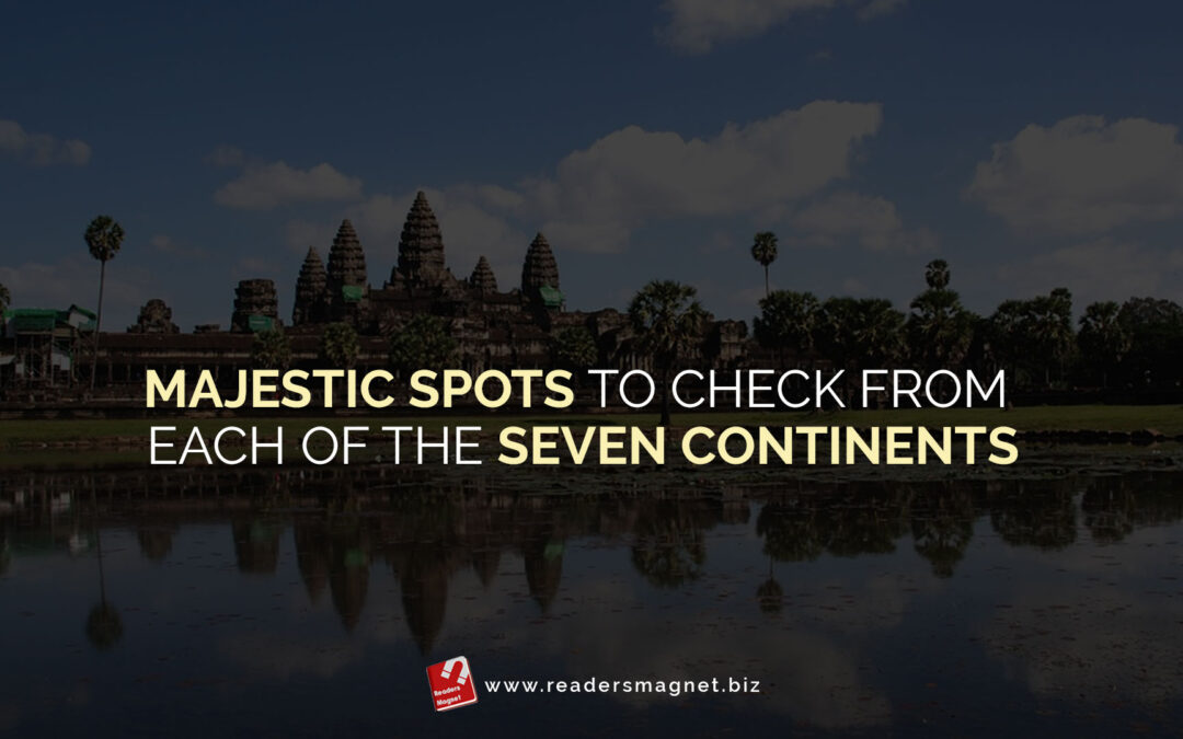 Majestic-Spots-to-Check-from-Each-of-the-Seven-Continents banner
