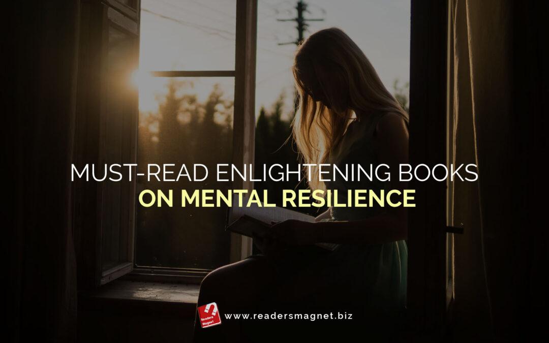 Must-Read Enlightening Books on Mental Resilience
