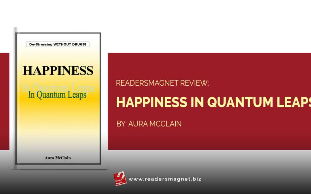 ReadersMagnet Review: Happiness in Quantum Leaps by Aura McClain