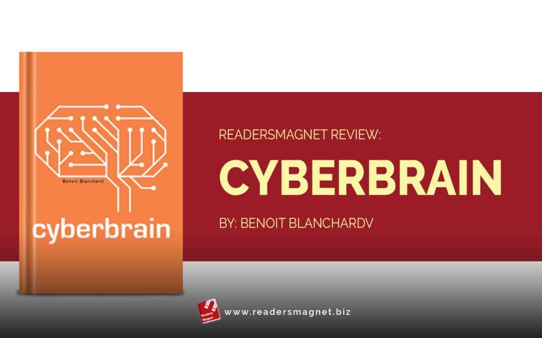 ReadersMagnet Review: Cyberbrain by Benoit Blanchard