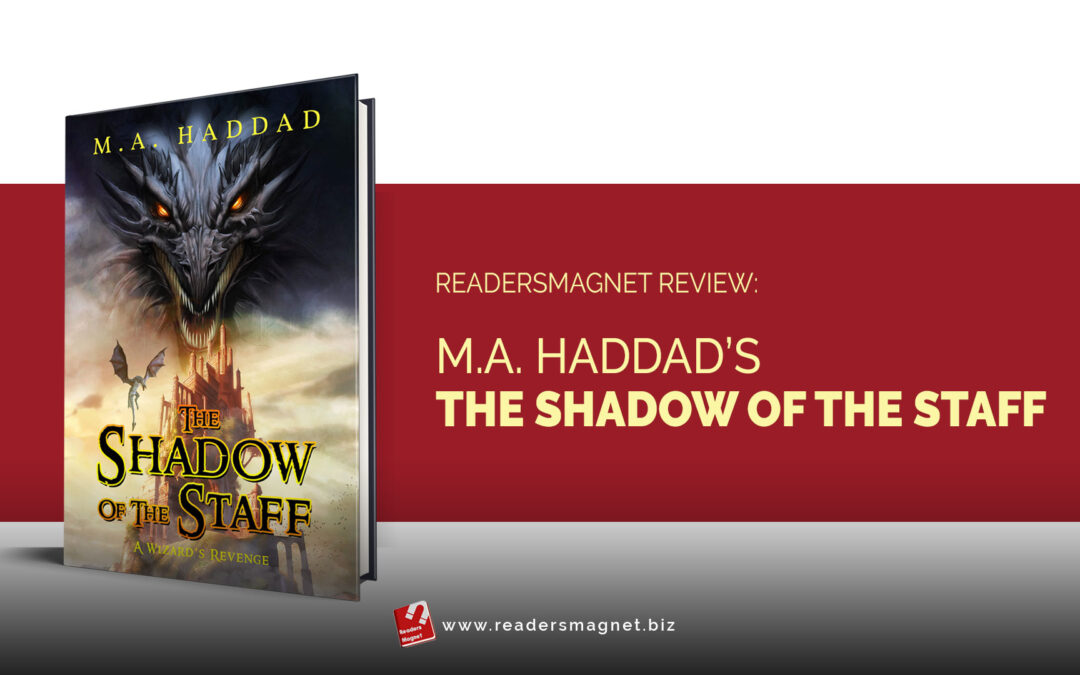 ReadersMagnet Review: M.A. Haddad's The Shadow of the Staff