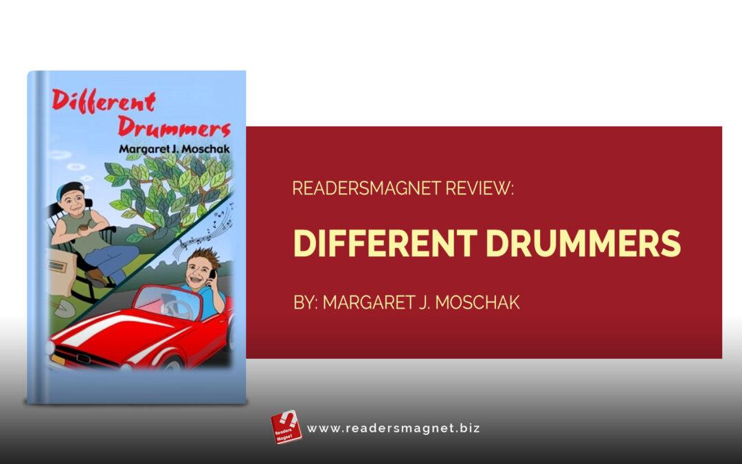 ReadersMagnet Review: Different Drummers by Margaret J. Moschak