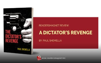 ReadersMagnet Review: A Dictator's Revenge by Paul Shemella
