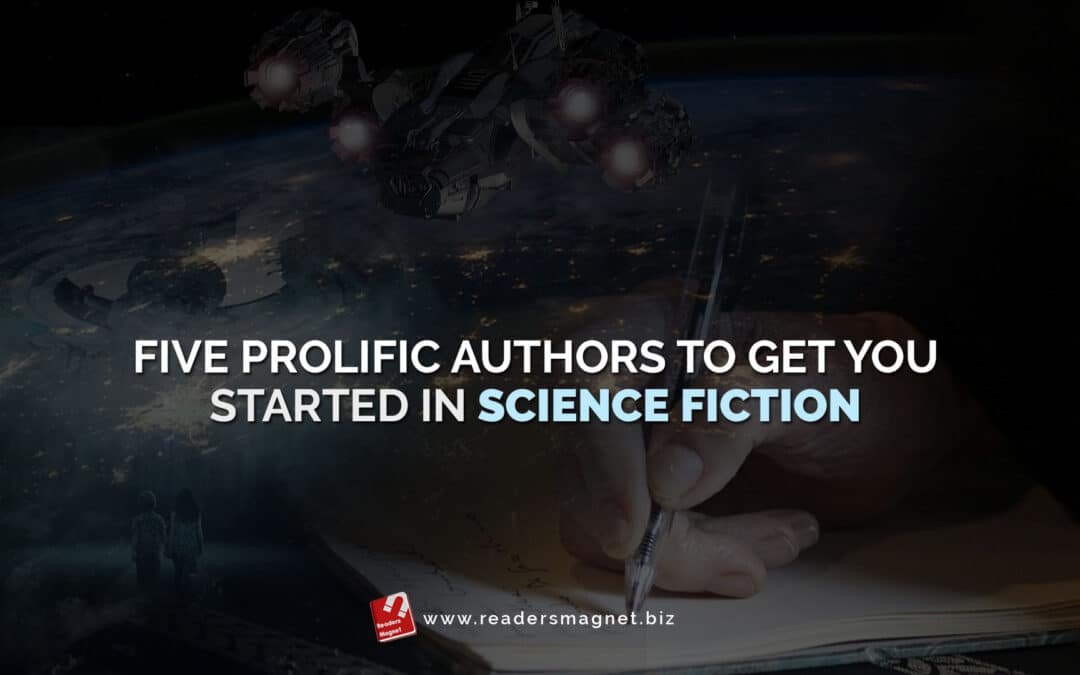 Five Prolific Authors to Get You Started in Science Fiction
