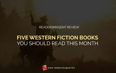 ReadersMagnet Review: Fiver Western Fiction Books You Should Read this Month