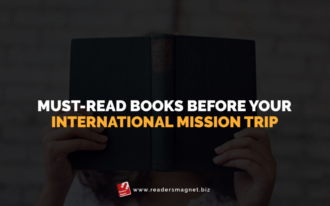 Must-Read Books Before Your International Mission Trip