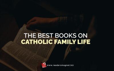 The Best Books on Catholic Family Life