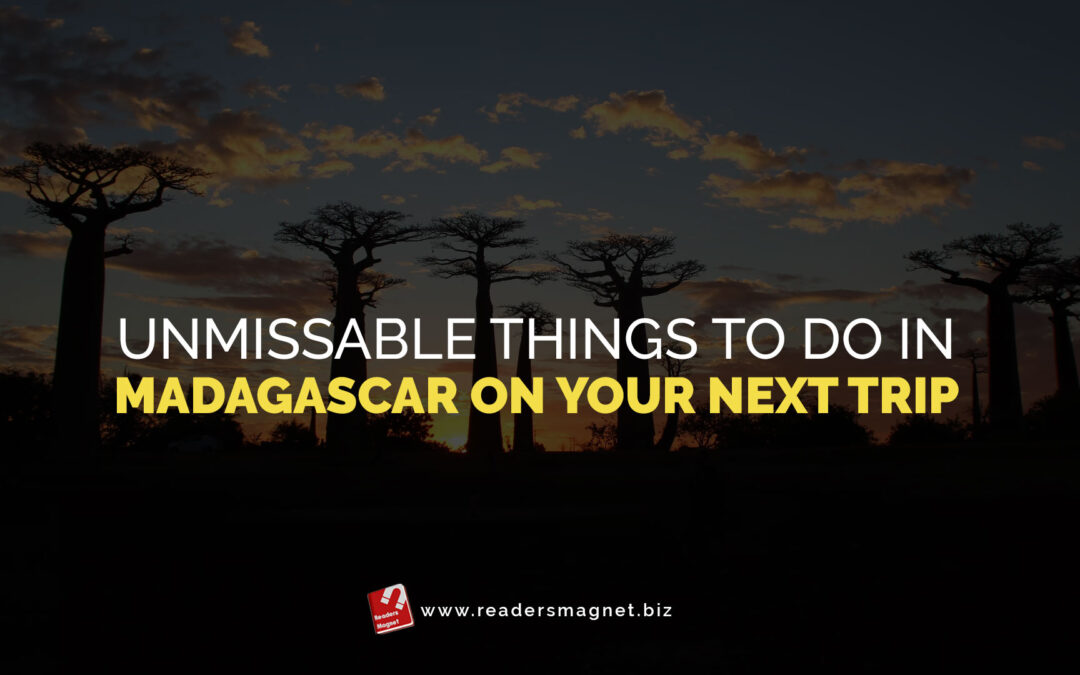 Unmissable Things to Do In Madagascar on Your Next Trip