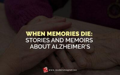 When Memories Die: Stories and Memoirs about Alzheimer's